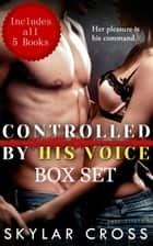 Controlled by His Voice Box Set ebook by Skylar Cross