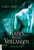 Breeds - Kanes Verlangen eBook by Lora Leigh, Silvia Gleißner