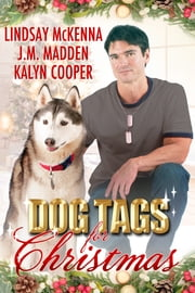 Dog Tags for Christmas ebook by Lindsay McKenna,J.M. Madden,KaLyn Cooper