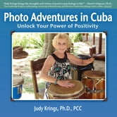 Photo Adventures in Cuba ebook by Ph.D., PCC, Judy D. Krings