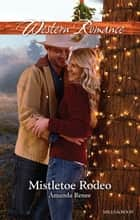Mistletoe Rodeo ebook by Amanda Renee