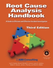 Root Cause Analysis Handbook - A Guide to Efficient and Effective Incident Investigation, 3rd Edition ebook by ABS Consulting,Lee N. Vanden Heuvel