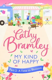 My Kind of Happy - Part Two - A new feel-good, funny serial from the Sunday Times bestseller ebook by Cathy Bramley