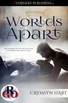 Worlds Apart ebook by Crymsyn Hart