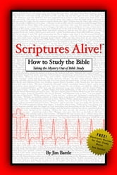 Scriptures Alive!: How to Study the Bible ebook by Jim Battle