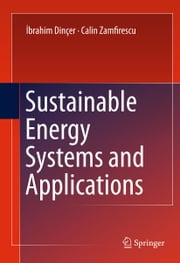 Sustainable Energy Systems and Applications ebook by Ibrahim Dincer,Calin Zamfirescu