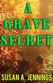 A Grave Secret ebook by Susan A. Jennings