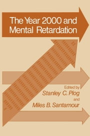 Year 2000 and Mental Retardation ebook by Stanley C. Plog
