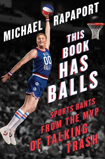 This Book Has Balls - Sports Rants from the MVP of Talking Trash ebook by Michael Rapaport