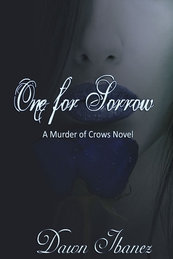 One for Sorrow ebook by Dawn Ibanez