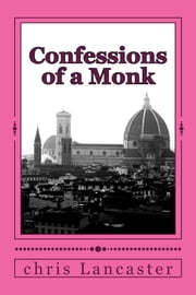 Confessions of a Monk ebook by Chris Lancaster