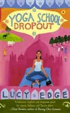 Yoga School Dropout eBook par Lucy Edge