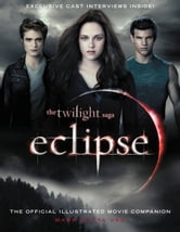 The Twilight Saga Eclipse: The Official Illustrated Movie Companion ebook by Mark Cotta Vaz