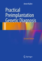Practical Preimplantation Genetic Diagnosis ebook by Anver Kuliev
