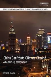 China Confronts Climate Change - A bottom-up perspective ebook by Peter H. Koehn