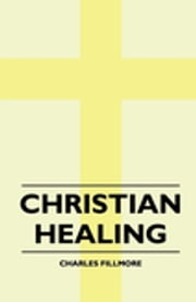 Christian Healing ebook by Charles Fillmore