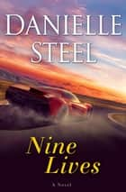 Nine Lives - A Novel ebook by Danielle Steel