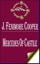 Mercedes of Castile; Or, The Voyage to Cathay (Illustrated) ebook by James Fenimore Cooper