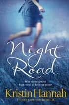 Night Road ebook by Kristin Hannah