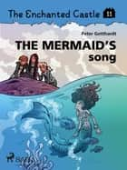 The Enchanted Castle 11 - The Mermaid s Song ebook by Peter Gotthardt, Amalie Bischoff