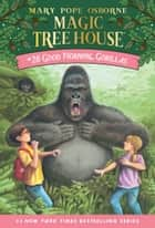 Good Morning, Gorillas eBook by Mary Pope Osborne, Sal Murdocca