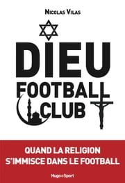 Dieu Football Club ebook by Nicolas Vilas