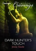 Dark Hunter's Touch ebook by Jessa Slade