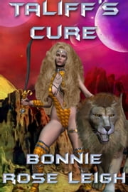 Taliff's Cure ebook by Bonnie Rose Leigh