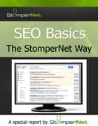 SEO Basics: The StomperNet Way ebook by StomperNet
