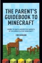 A Parent's Guidebook to Minecraft® ebook by Cori Dusmann