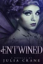 Entwined - Arranged Trilogy, #3 ebook by Julia Crane