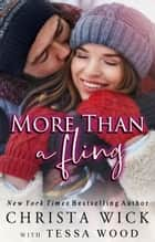 More Than a Fling ebook by Christa Wick, Tessa Wood