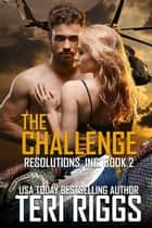 The Challenge - Resolutions, Inc., #2 ebook by