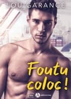 Foutu coloc ! eBook by Lou Garance