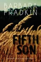 Fifth Son - An Inspector Green Mystery ebook by Barbara Fradkin