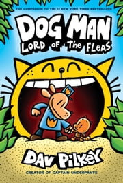 Dog Man: Lord of the Fleas: From the Creator of Captain Underpants (Dog Man #5) ebook by Dav Pilkey, Dav Pilkey