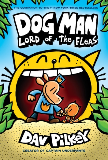 Dog Man: Lord of the Fleas: From the Creator of Captain Underpants (Dog Man #5) ebook by Dav Pilkey