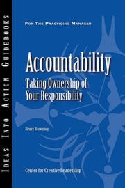 Accountability - Taking Ownership of Your Responsibility ebook by Center for Creative Leadership (CCL),Henry Browning