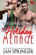 A Holiday Menage ebook by Jan Springer