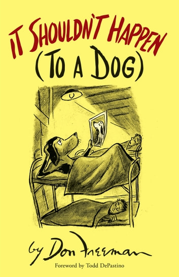 It Shouldn't Happen (to a Dog) ebook by Don Freeman