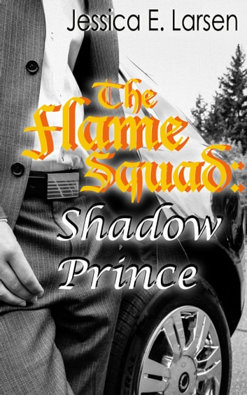 Shadow Prince (The Flame Squad #2) ebook by Jessica E. Larsen