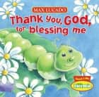 Thank You, God, For Blessing Me ebook by Max Lucado