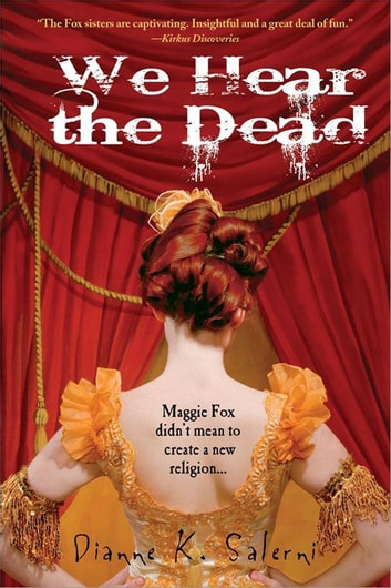 We Hear the Dead ebook by Dianne Salerni