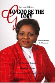 Revised Edition To God be the Glory ebook by Mixon, Regina Gale