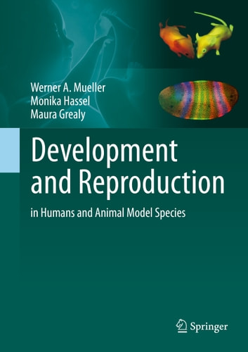 Development and Reproduction in Humans and Animal Model Species ebook by Werner A. Mueller,Monika Hassel,Maura Grealy
