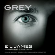 Grey - Fifty Shades of Grey as Told by Christian Hörbuch by E L James