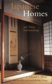 Japanese Homes and Their Surroundings ebook by Edward Morse