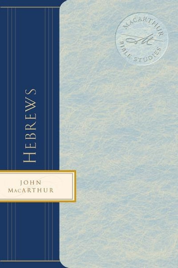 Hebrews ebook by John F. MacArthur,Louis Evans
