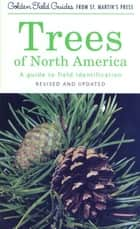 Trees of North America - A Guide to Field Identification, Revised and Updated ebook by