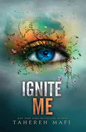 Ignite Me ebook by Tahereh Mafi